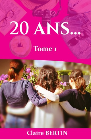 Couverture - 20 ans... Tome 1- Claire BERTIN - Edited